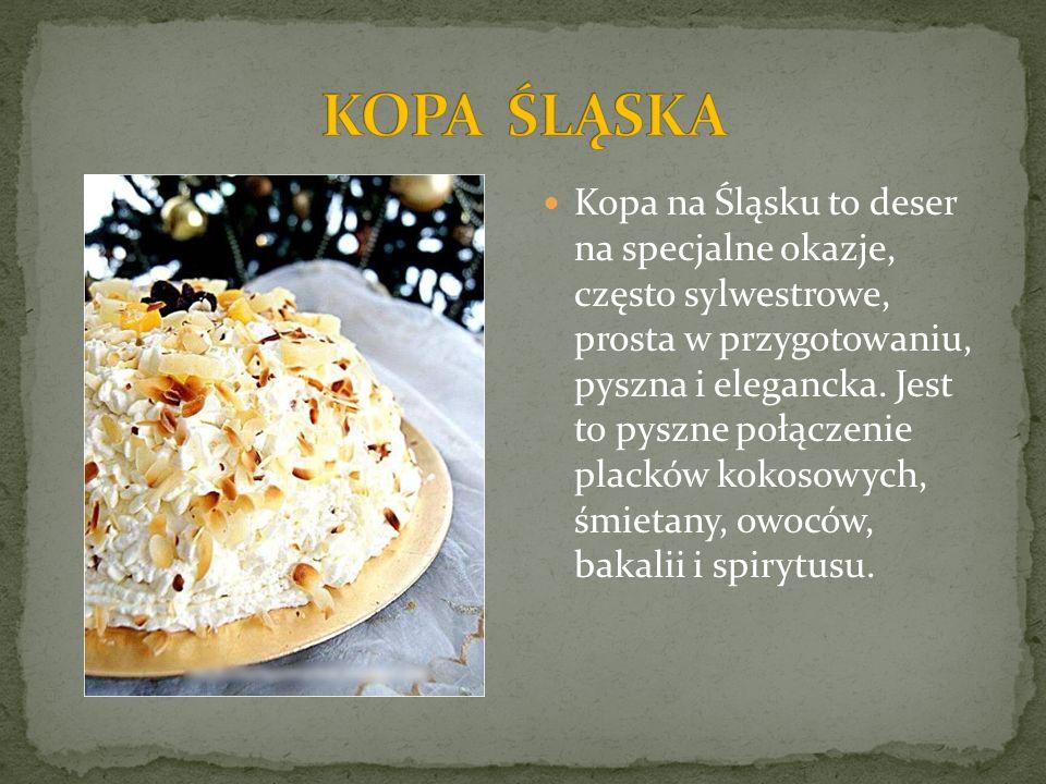 Kopa na Śląsku to deser na specjalne okazje, często sylwestrowe, prosta w przygotowaniu, pyszna i elegancka. Jest to pyszne połączenie placków kokosow