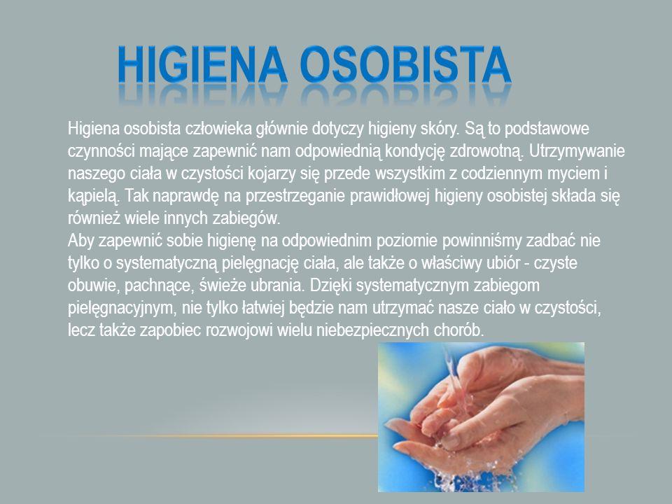 Higiena osobista człowieka głównie dotyczy higieny skóry.