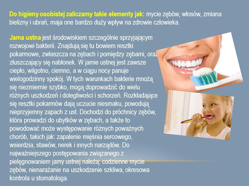 Do higieny osobistej zaliczamy takie elementy jak: mycie zębów, włosów, zmiana bielizny i ubrań, maja one bardzo duży wpływ na zdrowie człowieka. Jama