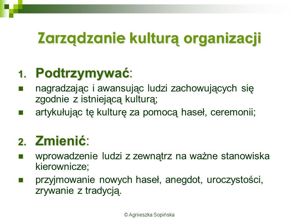 Zarządzanie kulturą organizacji 1. Podtrzymywać 1.