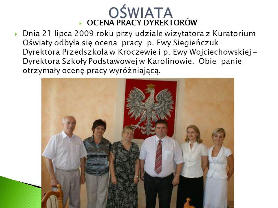  OCENA PRACY DYREKTORÓW  Dnia 21 lipca 2009 roku przy udziale wizytatora z Kuratorium Oświaty odbyła się ocena pracy p.