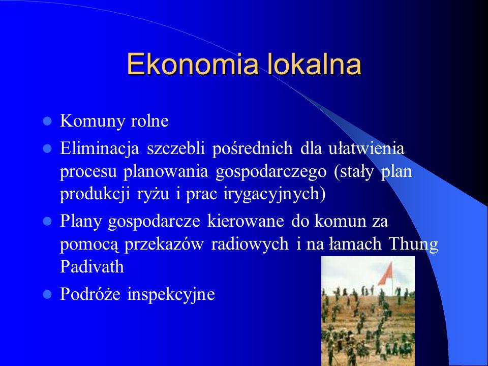 Ekonomia lokalna Komuny rolne Eliminacja szczebli pośrednich dla ułatwienia procesu planowania gospodarczego (stały plan produkcji ryżu i prac irygacy
