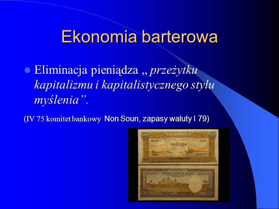 """Ekonomia barterowa Eliminacja pieniądza """" przeżytku kapitalizmu i kapitalistycznego stylu myślenia"""". (IV 75 komitet bankowy Non Soun, zapasy waluty I"""