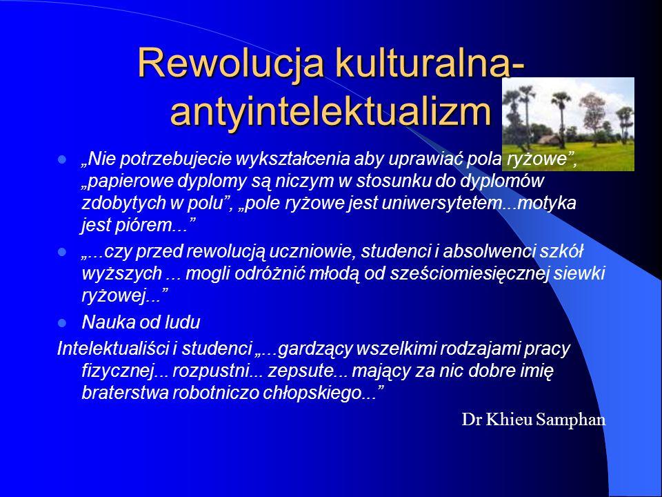 """Rewolucja kulturalna- antyintelektualizm """"Nie potrzebujecie wykształcenia aby uprawiać pola ryżowe"""", """"papierowe dyplomy są niczym w stosunku do dyplom"""