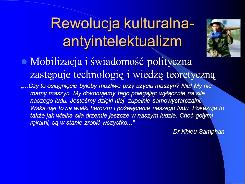 """Rewolucja kulturalna- antyintelektualizm Mobilizacja i świadomość polityczna zastępuje technologię i wiedzę teoretyczną """"...Czy to osiągnięcie byłoby"""