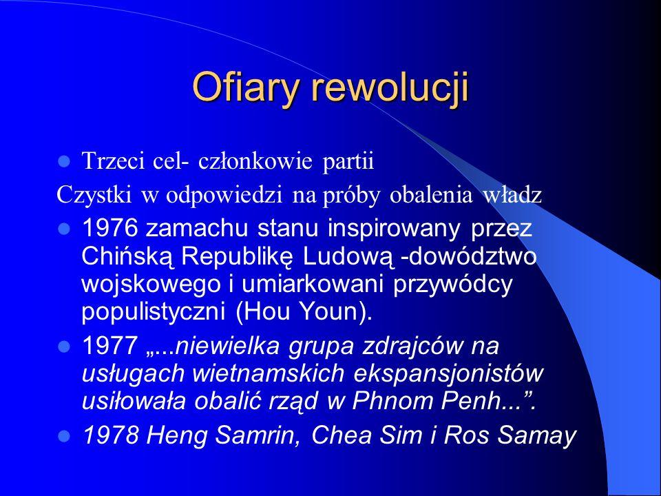 Ofiary rewolucji Trzeci cel- członkowie partii Czystki w odpowiedzi na próby obalenia władz 1976 zamachu stanu inspirowany przez Chińską Republikę Lud