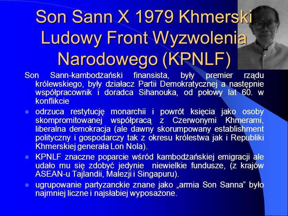 Son Sann X 1979 Khmerski Ludowy Front Wyzwolenia Narodowego (KPNLF) Son Sann-kambodżański finansista, były premier rządu królewskiego, były działacz P