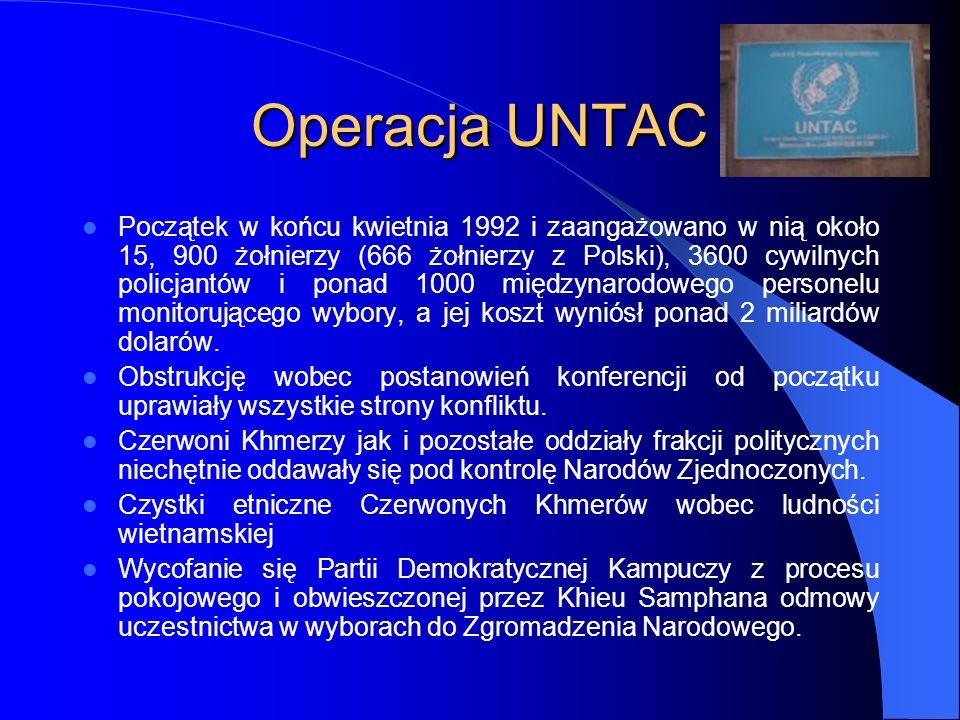 Operacja UNTAC Początek w końcu kwietnia 1992 i zaangażowano w nią około 15, 900 żołnierzy (666 żołnierzy z Polski), 3600 cywilnych policjantów i pona