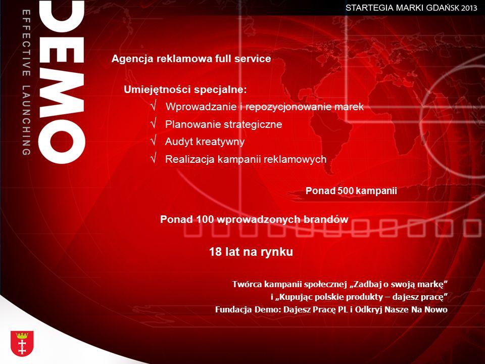 Agencja reklamowa full service Umiejętności specjalne: √ Wprowadzanie i repozycjonowanie marek √ Planowanie strategiczne √ Audyt kreatywny √ Realizacj