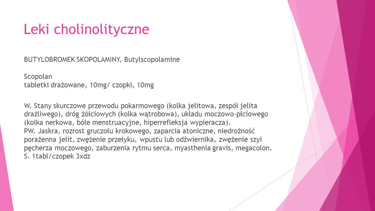 Leki cholinolityczne BUTYLOBROMEK SKOPOLAMINY, Butylscopolamine Scopolan tabletki drażowane, 10mg/ czopki, 10mg W.