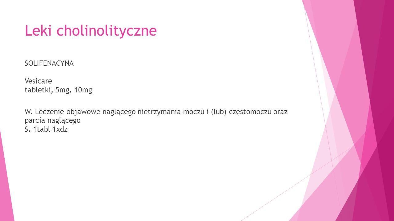 Leki cholinolityczne SOLIFENACYNA Vesicare tabletki, 5mg, 10mg W.
