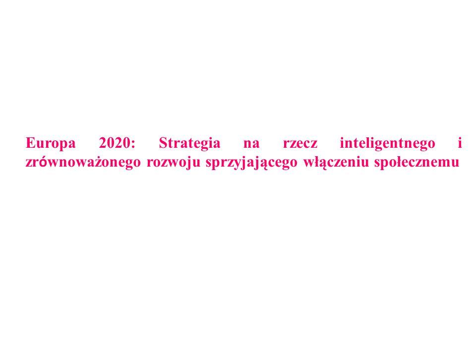 Europa 2020: Strategia na rzecz inteligentnego i zr ó wnoważonego rozwoju sprzyjającego włączeniu społecznemu