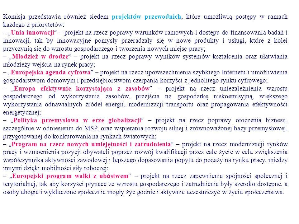 """Komisja przedstawia r ó wnież siedem projekt ó w przewodnich, kt ó re umożliwią postępy w ramach każdego z priorytet ó w: – """" Unia innowacji """" – proje"""