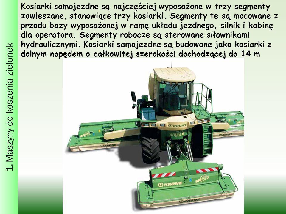 1. Maszyny do koszenia zielonek Kosiarki samojezdne są najczęściej wyposażone w trzy segmenty zawieszane, stanowiące trzy kosiarki. Segmenty te są moc