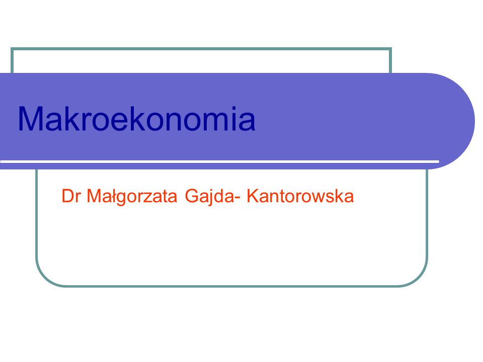 Inwestycje w ekonomii Zakup nowych dóbr kapitałowych przez przedsiębiorstwa-tylko inwestycje rzeczowe Nie obejmują inwestycji finansowych typu zakup akcji na giełdzie czy lokaty w banku- nie powodują one zmiany wielkości realnych, w tym możliwości produkcyjnych Ekonomiści analizuja również poziom i zmiany inwestycji finansowych, ponieważ są one alternatywą dla inwestycji w sensie ekono micznym Dr Małgorzata Gajda-Kantorowska
