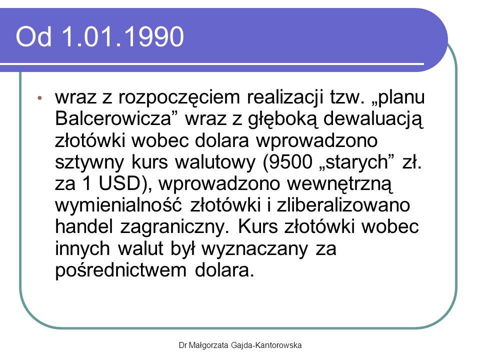 Od 1.01.1990 wraz z rozpoczęciem realizacji tzw.