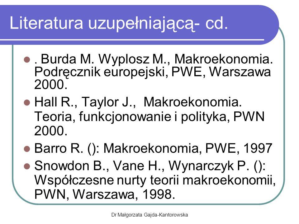 Literatura uzupełniającą- cd..Burda M. Wyplosz M., Makroekonomia.