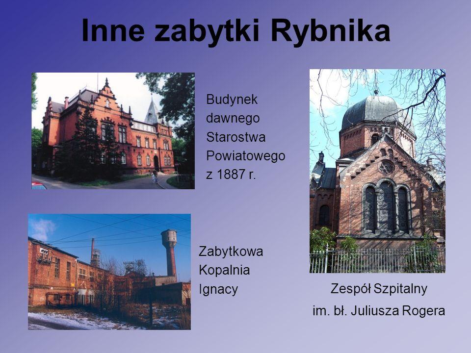 Inne zabytki Rybnika Budynek dawnego Starostwa Powiatowego z 1887 r.