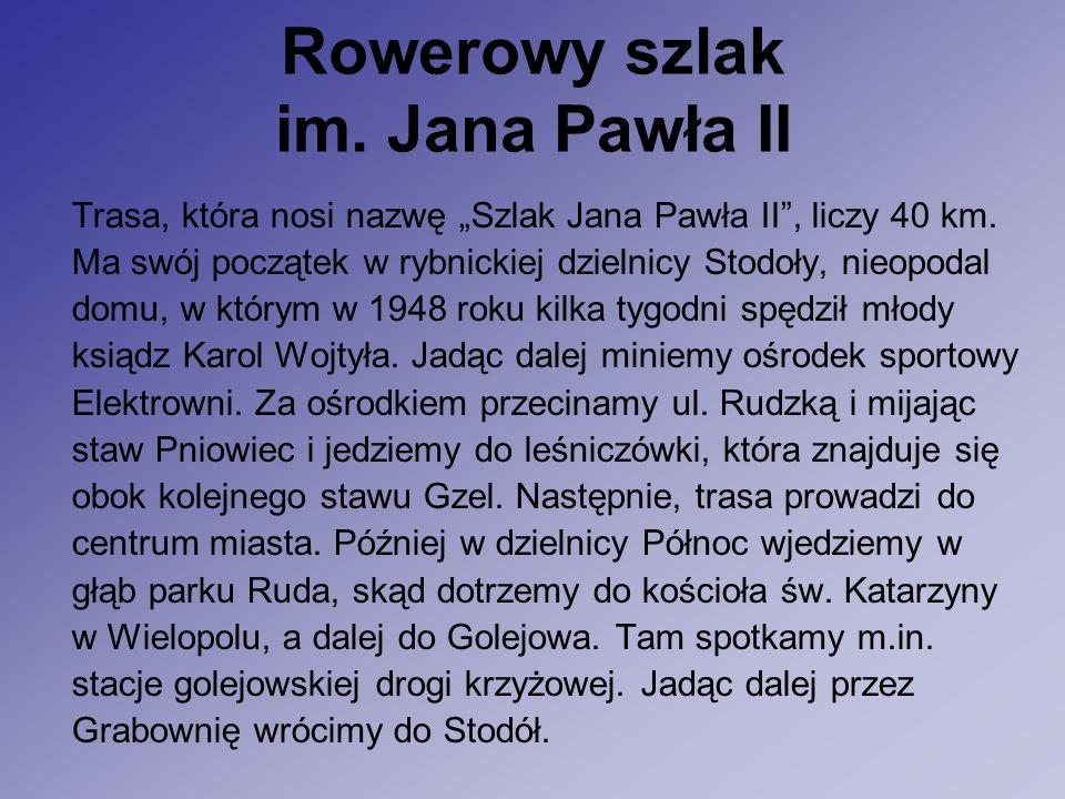 """Rowerowy szlak im. Jana Pawła II Trasa, która nosi nazwę """"Szlak Jana Pawła II , liczy 40 km."""