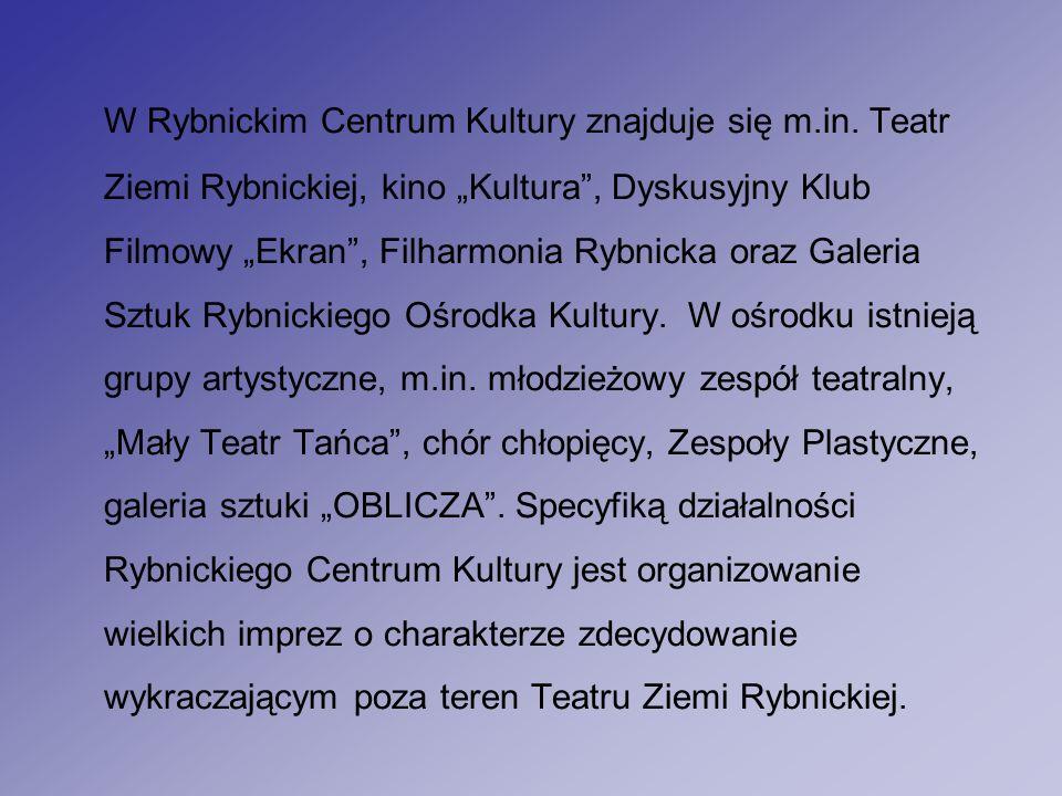 W Rybnickim Centrum Kultury znajduje się m.in.