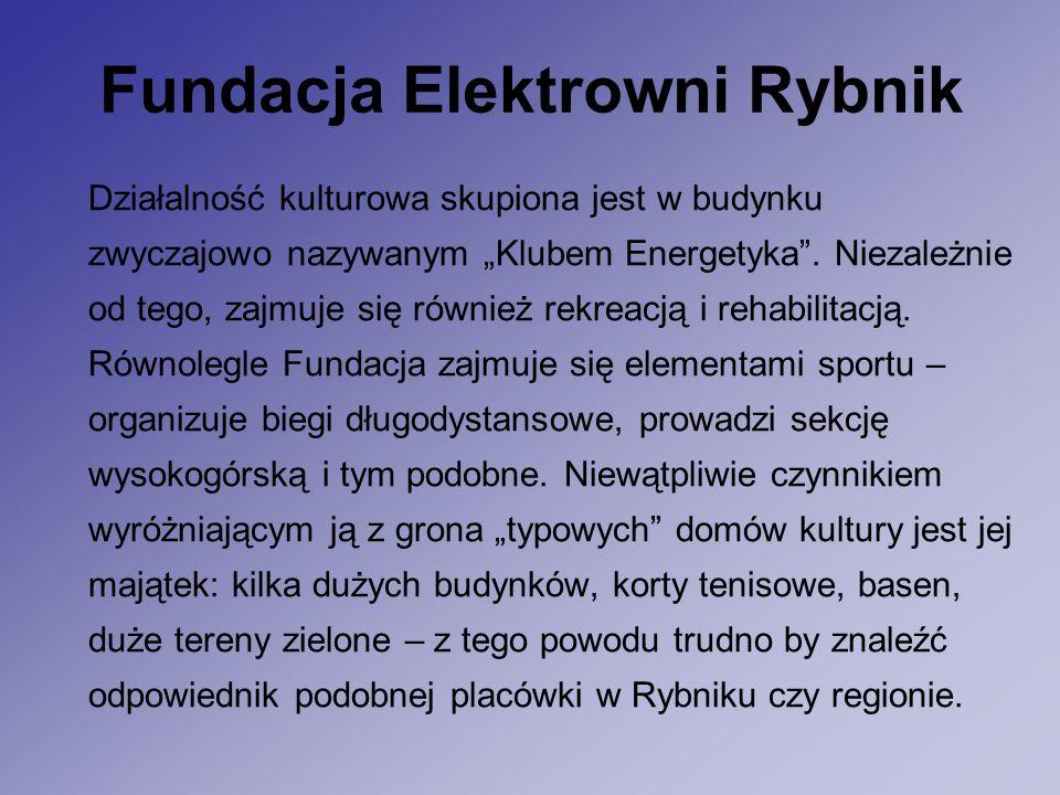 """Fundacja Elektrowni Rybnik Działalność kulturowa skupiona jest w budynku zwyczajowo nazywanym """"Klubem Energetyka ."""