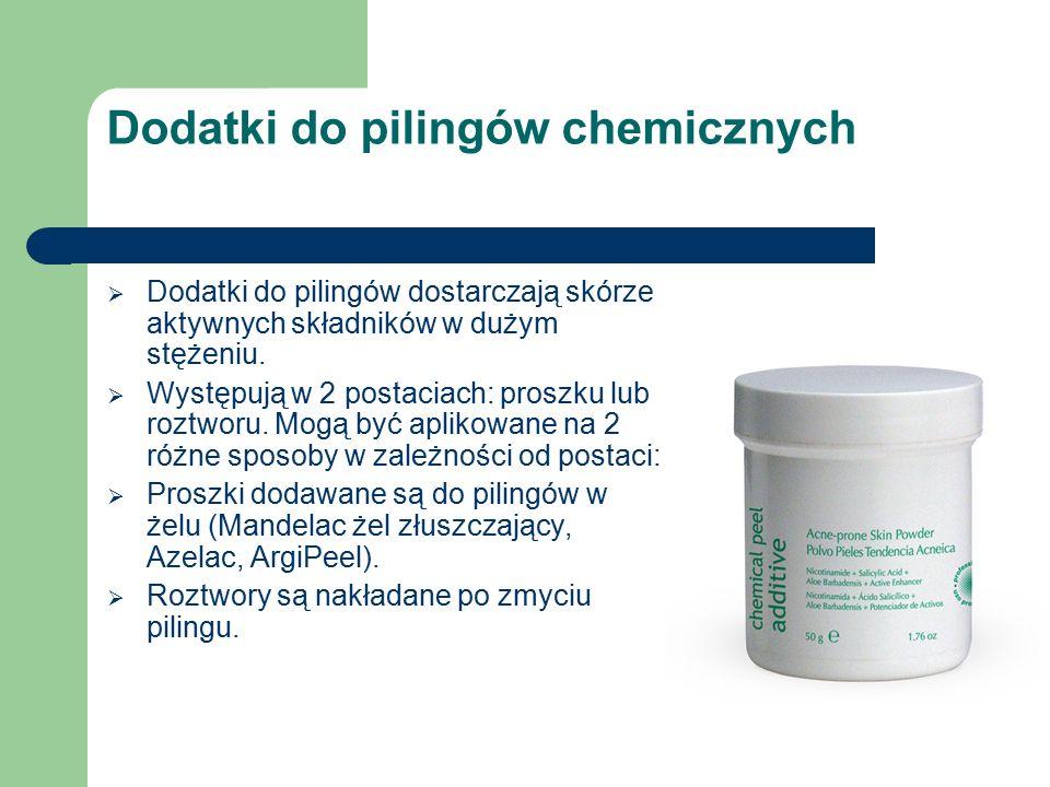 Dodatki do pilingów chemicznych  Dodatki do pilingów dostarczają skórze aktywnych składników w dużym stężeniu.  Występują w 2 postaciach: proszku lu
