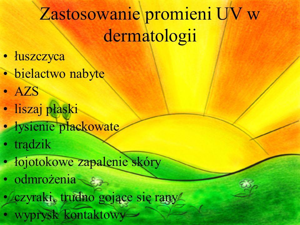 Zastosowanie promieni UV w dermatologii łuszczyca bielactwo nabyte AZS liszaj płaski łysienie plackowate trądzik łojotokowe zapalenie skóry odmrożenia czyraki, trudno gojące się rany wyprysk kontaktowy