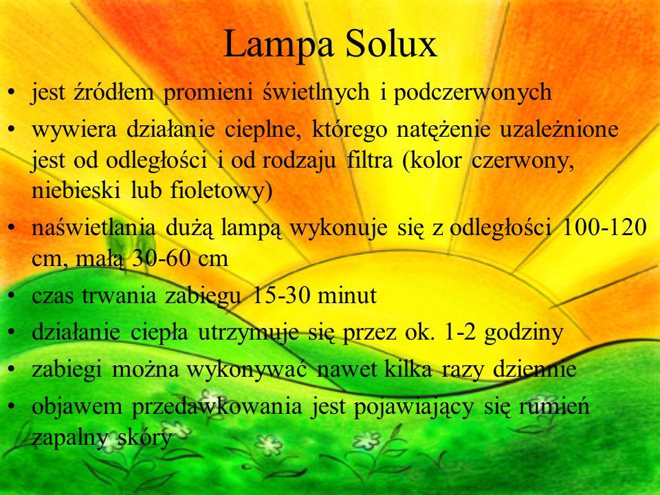 Lampa Solux jest źródłem promieni świetlnych i podczerwonych wywiera działanie cieplne, którego natężenie uzależnione jest od odległości i od rodzaju