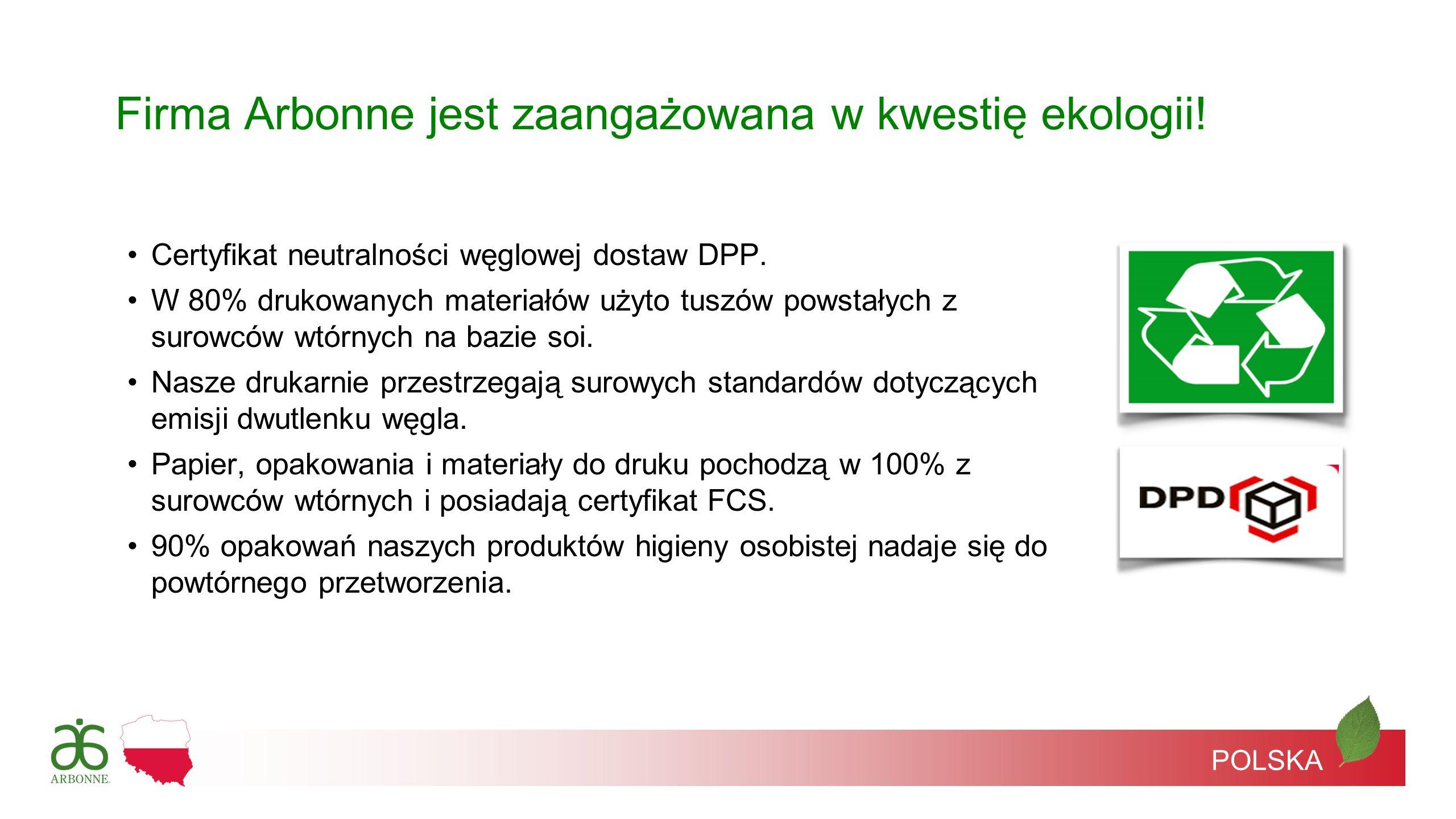POLSKA Firma Arbonne jest zaangażowana w kwestię ekologii! Certyfikat neutralności węglowej dostaw DPP. W 80% drukowanych materiałów użyto tuszów pows