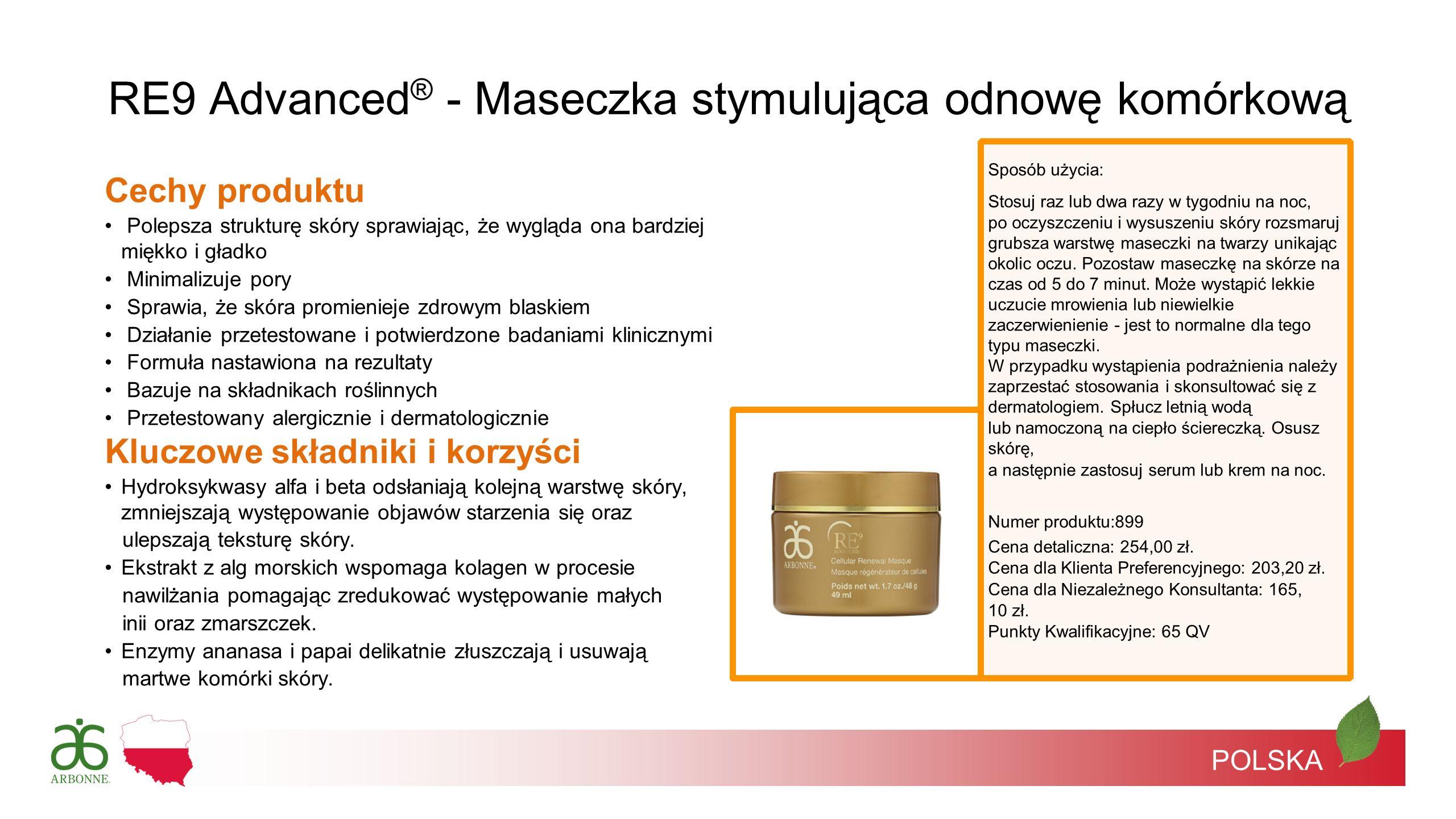 POLSKA RE9 Advanced ® - Maseczka stymulująca odnowę komórkową Sposób użycia: Stosuj raz lub dwa razy w tygodniu na noc, po oczyszczeniu i wysuszeniu s