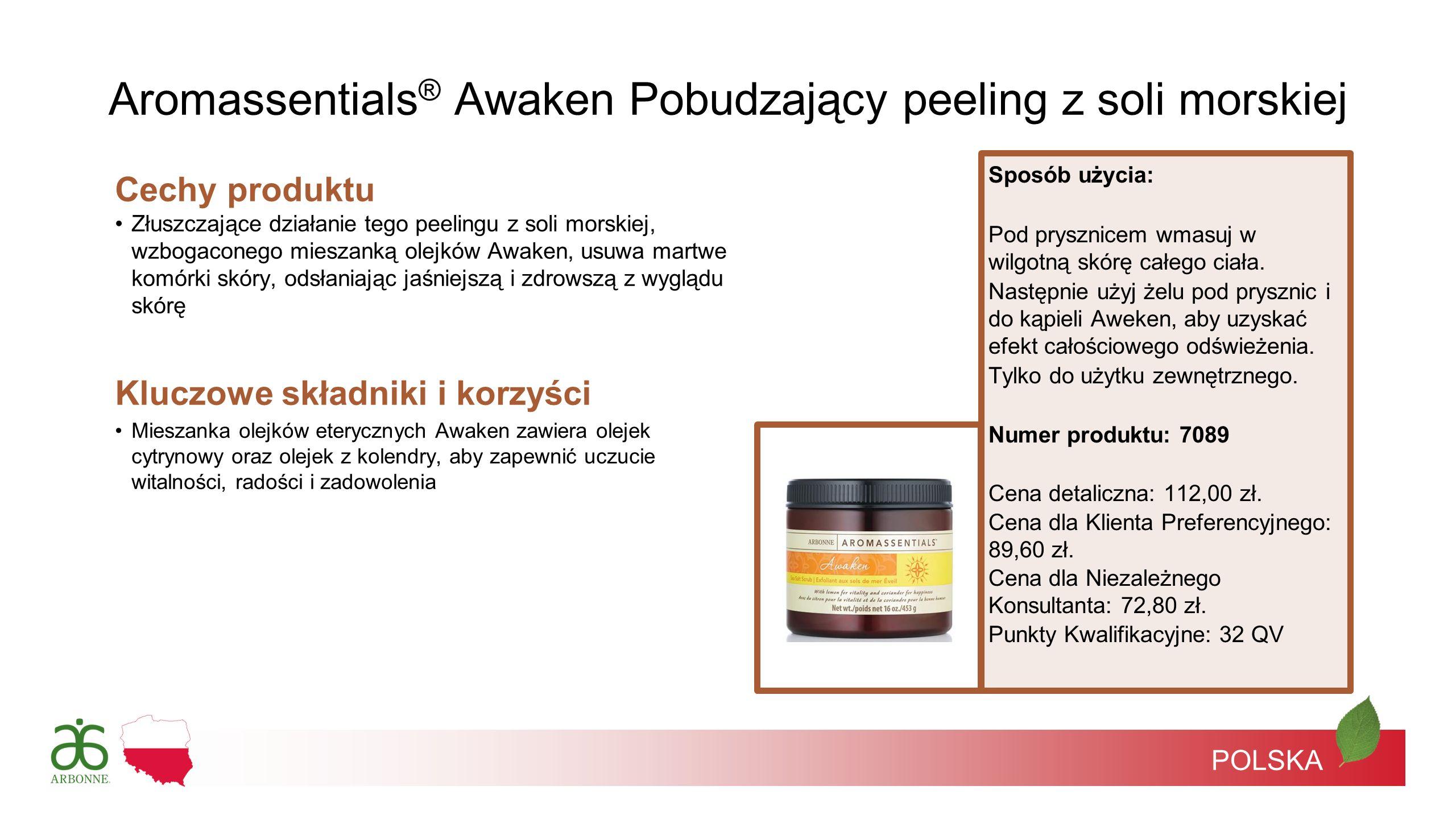 POLSKA Cechy produktu Złuszczające działanie tego peelingu z soli morskiej, wzbogaconego mieszanką olejków Awaken, usuwa martwe komórki skóry, odsłani