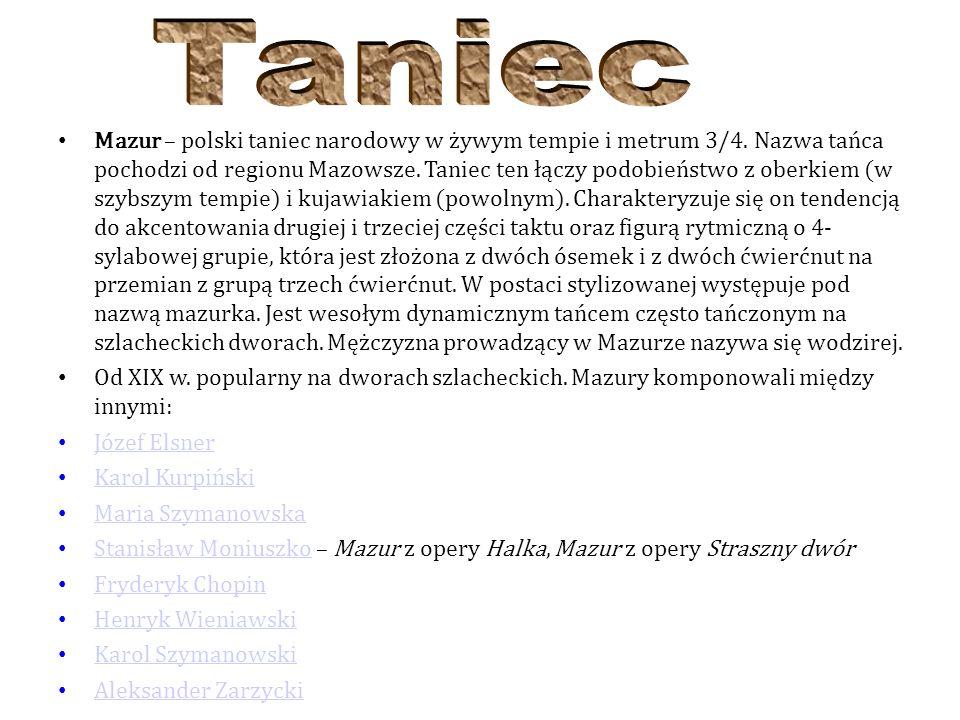 Mazur – polski taniec narodowy w żywym tempie i metrum 3/4.
