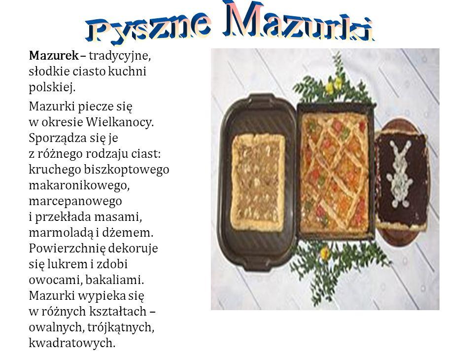 Mazurek – tradycyjne, słodkie ciasto kuchni polskiej.