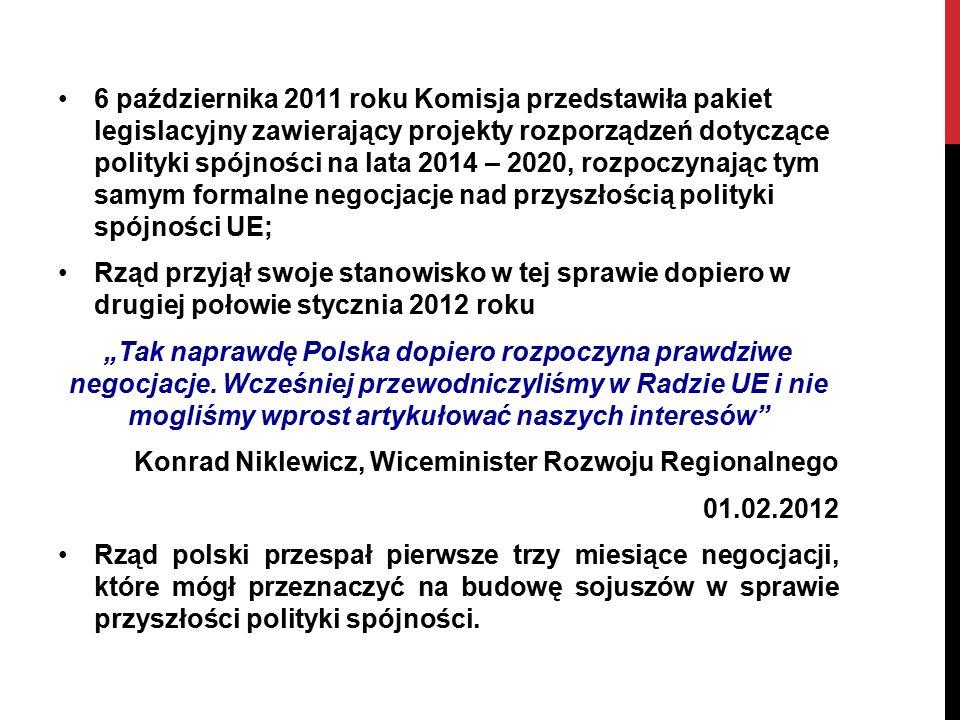 """6 października 2011 roku Komisja przedstawiła pakiet legislacyjny zawierający projekty rozporządzeń dotyczące polityki spójności na lata 2014 – 2020, rozpoczynając tym samym formalne negocjacje nad przyszłością polityki spójności UE; Rząd przyjął swoje stanowisko w tej sprawie dopiero w drugiej połowie stycznia 2012 roku """"Tak naprawdę Polska dopiero rozpoczyna prawdziwe negocjacje."""