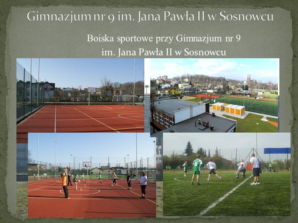 Boiska sportowe przy Gimnazjum nr 9 im. Jana Pawła II w Sosnowcu