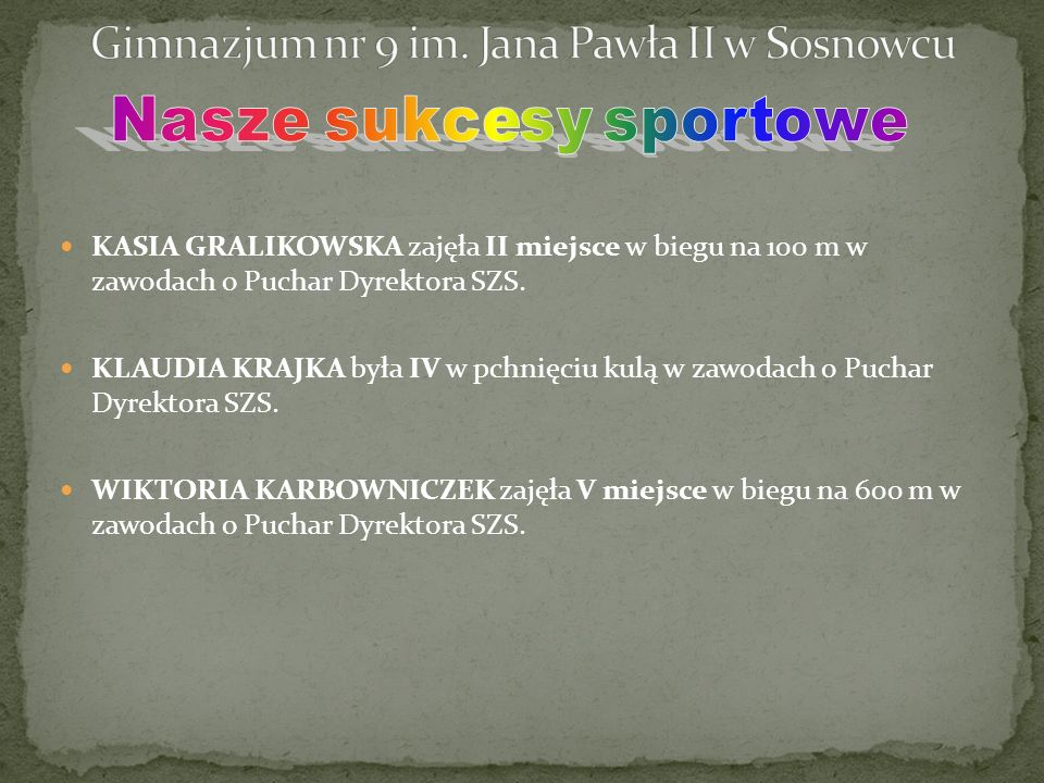 KASIA GRALIKOWSKA zajęła II miejsce w biegu na 100 m w zawodach o Puchar Dyrektora SZS.