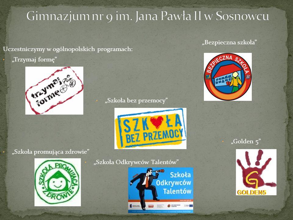 """Uczestniczymy w ogólnopolskich programach: """"Trzymaj formę """"Szkoła bez przemocy """"Golden 5 """"Szkoła promująca zdrowie """"Szkoła Odkrywców Talentów """"Bezpieczna szkoła"""