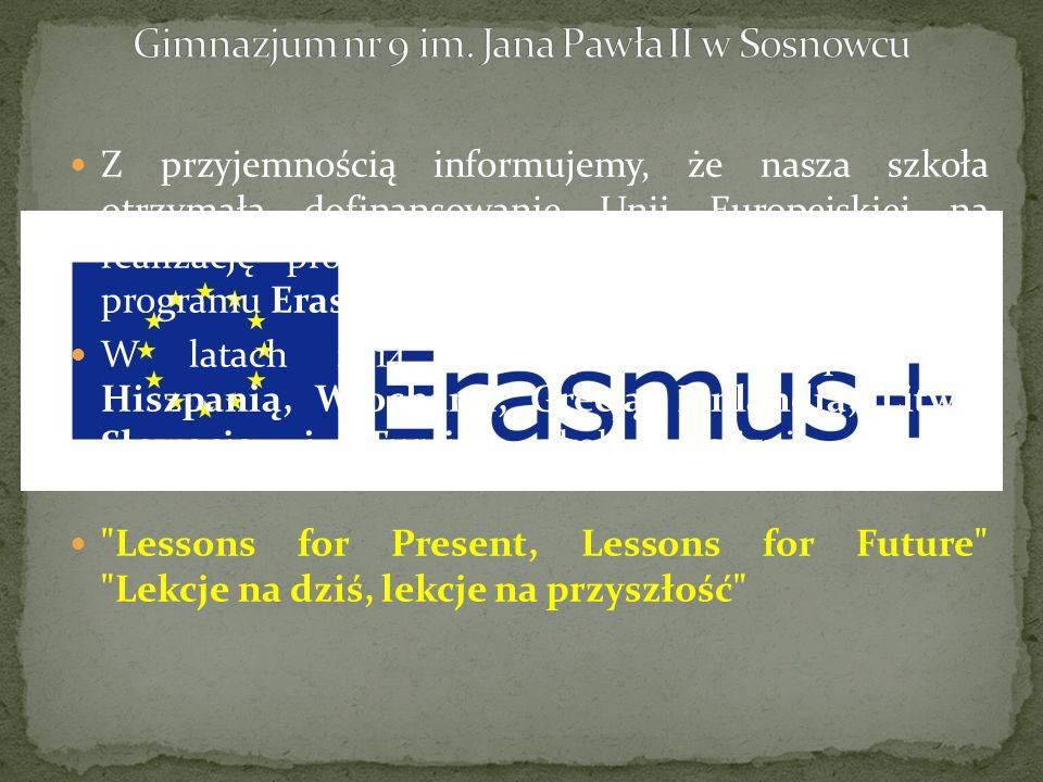 Z przyjemnością informujemy, że nasza szkoła otrzymała dofinansowanie Unii Europejskiej na realizację projektu międzynarodowego w ramach programu Erasmus +.