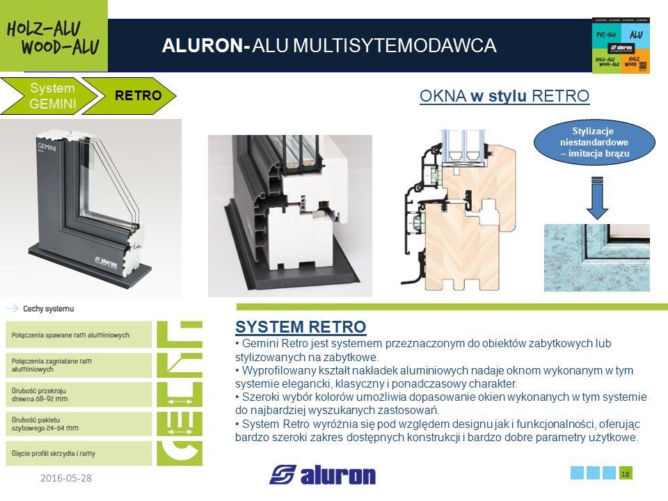 ALURON- ALU MULTISYTEMODAWCA 2016-05-28 18 Zakład produkcyjny w Zawierciu Francja System GEMINI RETRO OKNA w stylu RETRO SYSTEM RETRO Gemini Retro jes