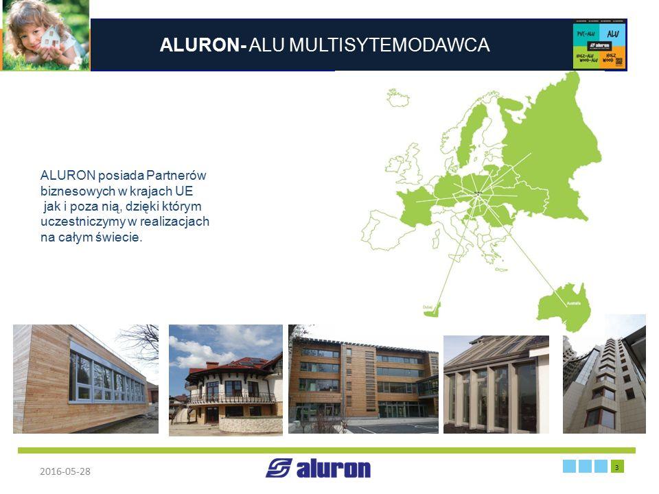 ALURON- ALU MULTISYTEMODAWCA 2016-05-28 3 Zakład produkcyjny w Zawierciu ALURON posiada Partnerów biznesowych w krajach UE jak i poza nią, dzięki któr