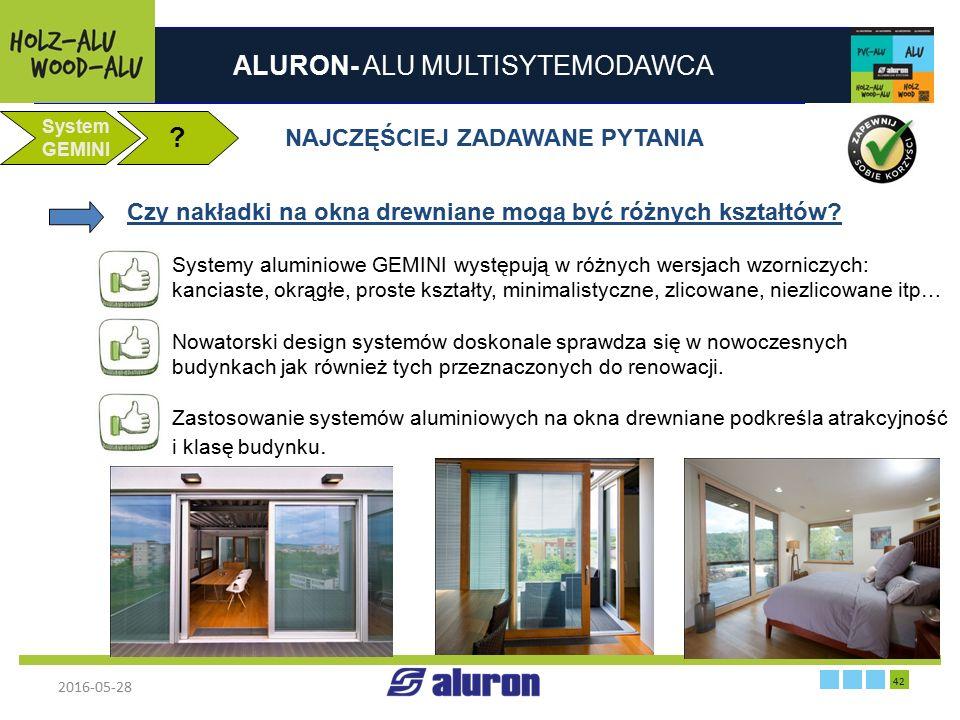 ALURON- ALU MULTISYTEMODAWCA 2016-05-28 42 Zakład produkcyjny w Zawierciu Francja System GEMINI ? NAJCZĘŚCIEJ ZADAWANE PYTANIA Czy nakładki na okna dr