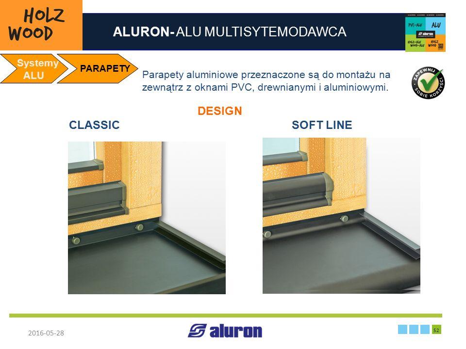 ALURON- ALU MULTISYTEMODAWCA 2016-05-28 52 Zakład produkcyjny w Zawierciu Francja Systemy ALU PARAPETY Parapety aluminiowe przeznaczone są do montażu