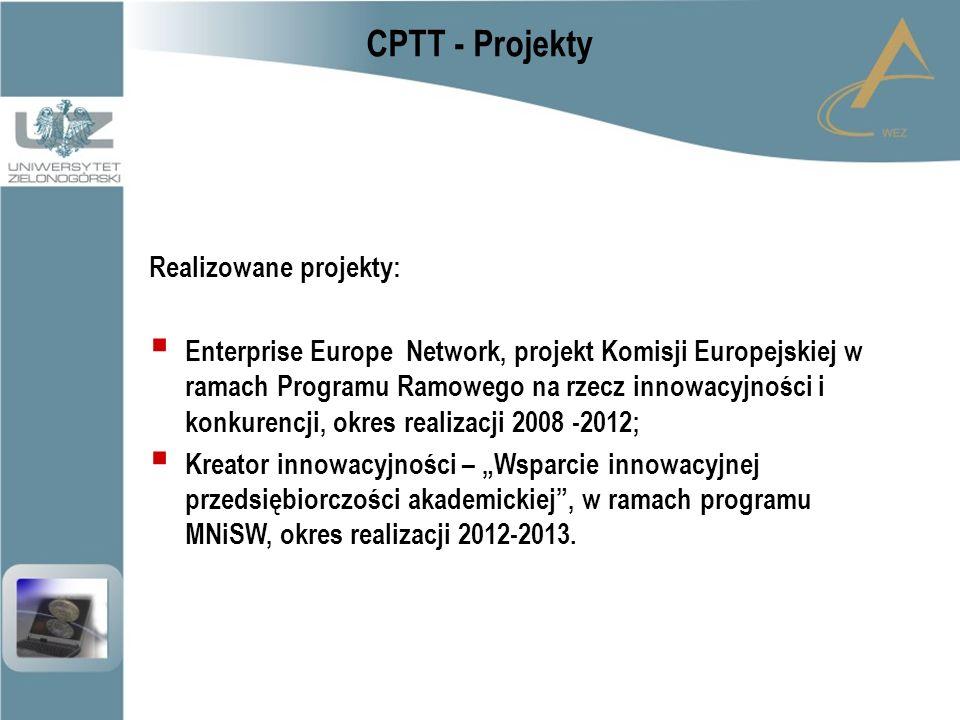 """CPTT - Projekty Realizowane projekty:  Enterprise Europe Network, projekt Komisji Europejskiej w ramach Programu Ramowego na rzecz innowacyjności i konkurencji, okres realizacji 2008 -2012;  Kreator innowacyjności – """"Wsparcie innowacyjnej przedsiębiorczości akademickiej , w ramach programu MNiSW, okres realizacji 2012-2013."""