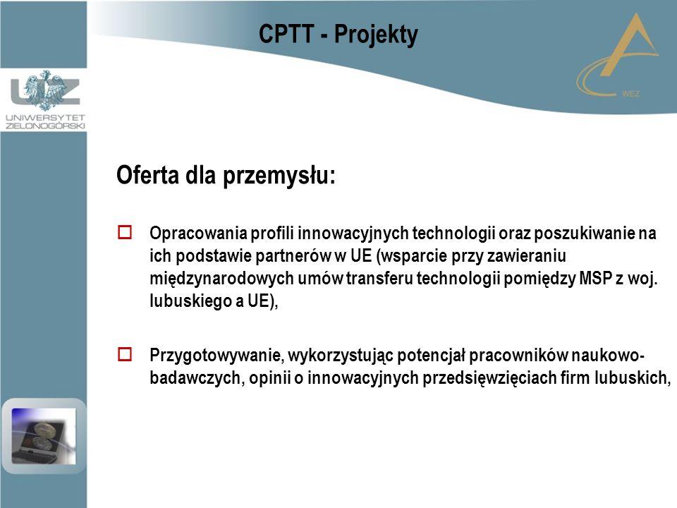 CPTT - Projekty Oferta dla przemysłu:  Opracowania profili innowacyjnych technologii oraz poszukiwanie na ich podstawie partnerów w UE (wsparcie przy zawieraniu międzynarodowych umów transferu technologii pomiędzy MSP z woj.