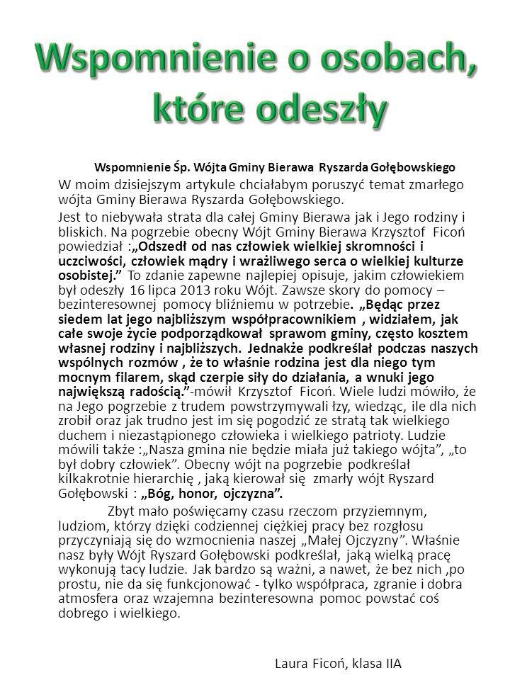 Wspomnienie Śp. Wójta Gminy Bierawa Ryszarda Gołębowskiego W moim dzisiejszym artykule chciałabym poruszyć temat zmarłego wójta Gminy Bierawa Ryszarda