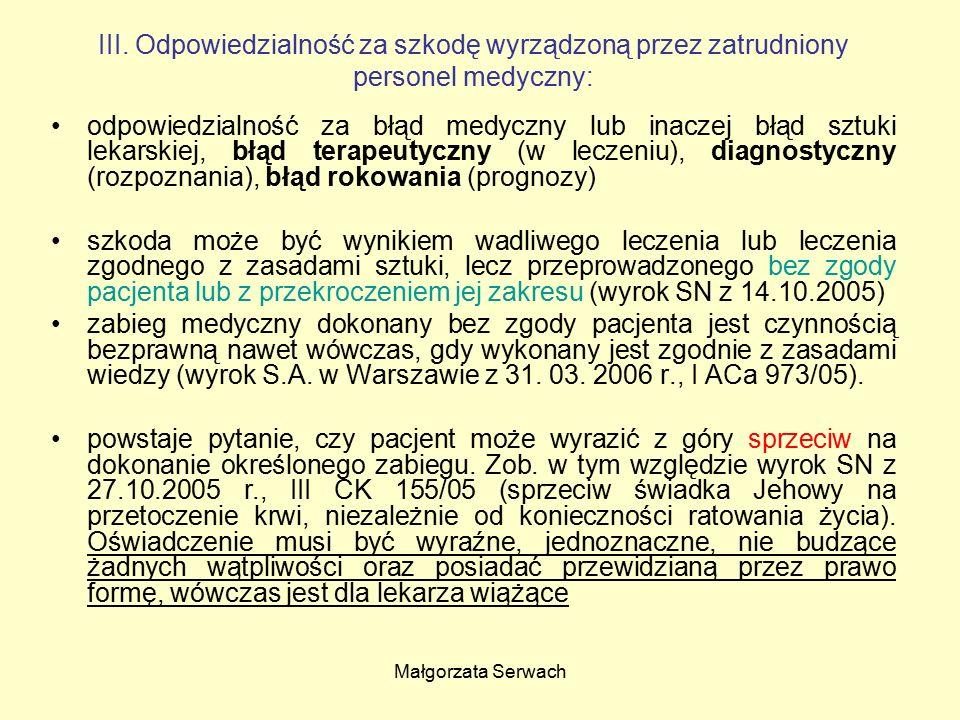 Małgorzata Serwach III. Odpowiedzialność za szkodę wyrządzoną przez zatrudniony personel medyczny: odpowiedzialność za błąd medyczny lub inaczej błąd