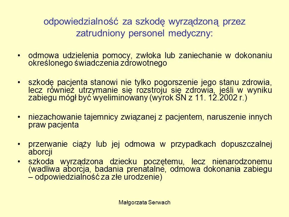 Małgorzata Serwach odpowiedzialność za szkodę wyrządzoną przez zatrudniony personel medyczny: odmowa udzielenia pomocy, zwłoka lub zaniechanie w dokon