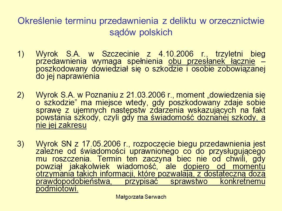 Małgorzata Serwach Określenie terminu przedawnienia z deliktu w orzecznictwie sądów polskich 1)Wyrok S.A. w Szczecinie z 4.10.2006 r., trzyletni bieg
