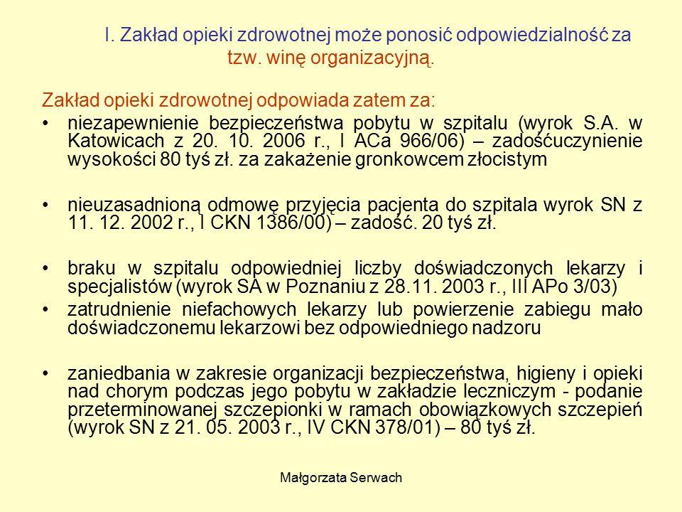"""Małgorzata Serwach Odpowiedzialność za """"winę organizacyjną może ponadto polegać na: zwłoce w udzieleniu pomocy lekarskiej (np."""