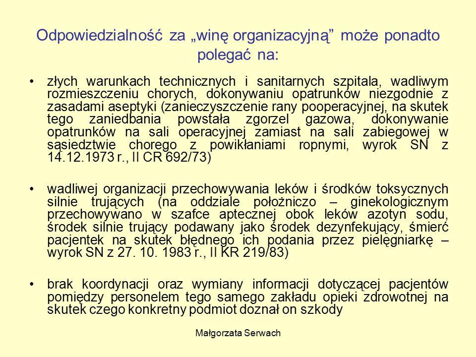 """Małgorzata Serwach Odpowiedzialność za """"winę organizacyjną"""" może ponadto polegać na: złych warunkach technicznych i sanitarnych szpitala, wadliwym roz"""